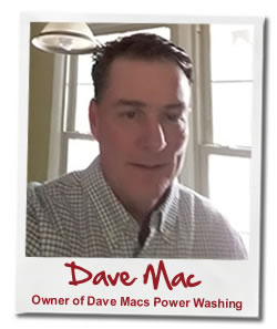 Dave Mac of Dave Mac's Power Washing